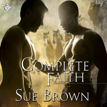 Complete Faith: Morning Report, Book 2 - Sue Brown