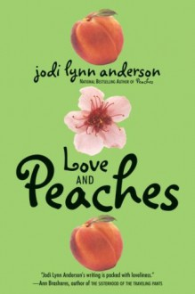 Love and Peaches - Jodi Lynn Anderson