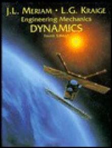 Dynamics, Volume 2, Engineering Mechanics, 4th Edition - J.L. Meriam, L.G. Kraige