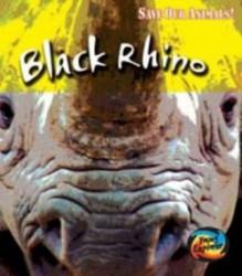 Black Rhino (Save Our Animals!) - Louise Spilsbury, Richard Spilsbury