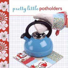 Pretty Little Potholders - Lark Books