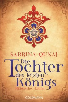 Die Tochter des letzten Königs - Sabrina Qunaj