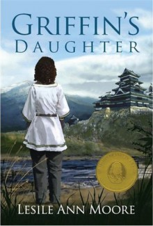 Griffin's Daughter (Griffin's Daughter Trilogy, #1) - Leslie Ann Moore