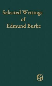 Selected Writings - Edmund Burke