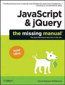 JavaScript & jQuery: The Missing Manual - David Sawyer McFarland