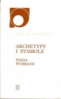 Archetypy i symbole: pisma wybrane - Carl Gustav Jung
