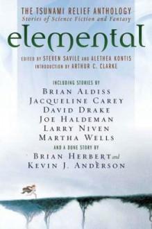 Elemental: The Tsunami Relief Anthology: Stories of Science Fiction and Fantasy - Steven Savile, Alethea Kontis