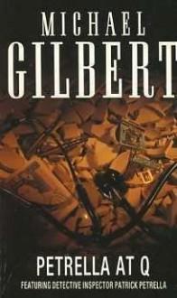 Petrella at Q - Michael Gilbert