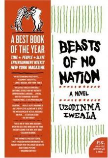 Beasts of No Nation: A Novel (P.S.) - Uzodinma Iweala