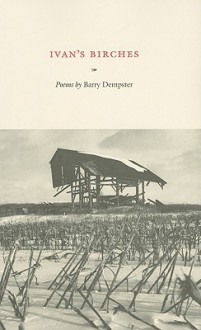 Ivan's Birches - Barry Dempster, Don Mckay