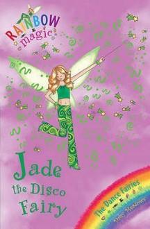 Jade The Disco Fairy (Rainbow Magic: The Dance Fairies) - Daisy Meadows, Georgie Ripper