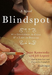 Blindspot: By a Gentleman in Exile & a Lady in Disguise - Jane Kamensky
