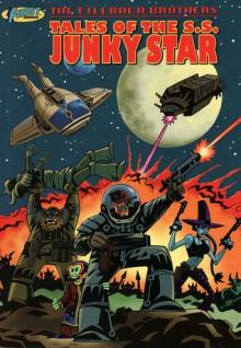 Tales of the S.S. Junky Star - Matthew Fillbach, Shawn Fillbach