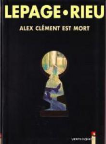 Alex Clément Est Mort - Emmanuel Lepage, Delphine Rieu