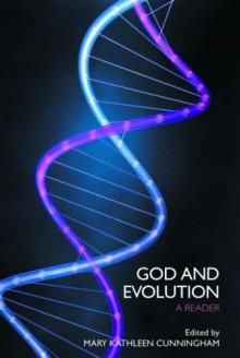 God and Evolution: A Reader - Mary Kathleen Cunningham