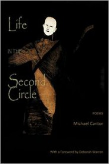 Life In The Second Circle - Poems - Michael Cantor