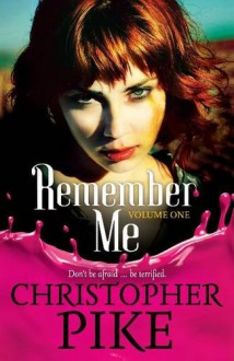 Remember Me & The Return Part I - Christopher Pike
