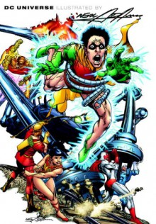 Dc Universe Illustrated By Neal Adams: The Covers - Neal Adams