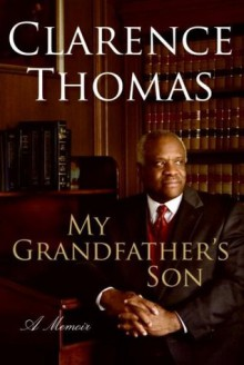 My Grandfather's Son - Clarence Thomas