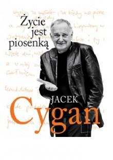 Życie jest piosenką - Jacek Cygan