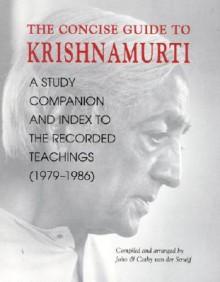 Concise Guide to Krishnamurti - John Van Der Struijf, John Van Der Struijf