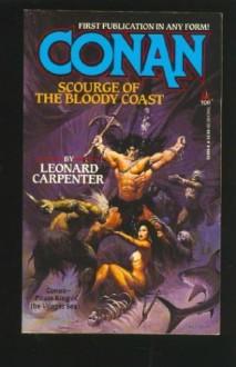 Conan Scourge of Bloody Coast - Leonard P. Carpenter
