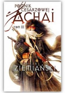Pomnik Cesarzowej Achai - Tom III - Andrzej Ziemiański
