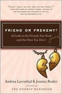 Friend or Frenemy? - Andrea Lavinthal, Jessica Rozler