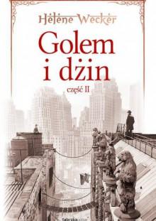 Golem i Dżin, część 2 - Helene Wecker