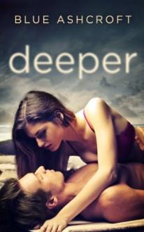 Deeper - Blue Ashcroft