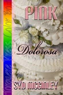 Pink: Dolorosa - Syd McGinley