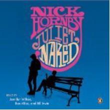 Juliet, Naked - Nick Hornby, Jennifer Wiltsie, Bill Irwin, Ben Miles
