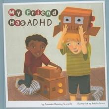 My Friend Has ADHD - Amanda Doering Tourville, Kristin Sorra