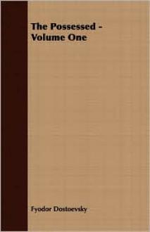 The Possessed - Volume One - Fyodor Dostoyevsky