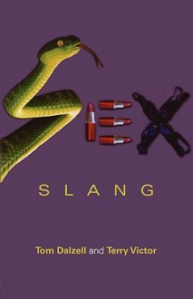 Sex Slang - Tom Dalzell, Terry Victor