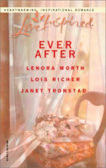 Ever After - Lenora Worth, Lois Richer