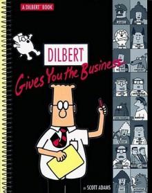 Dilbert Gives You The Business - Scott Adams