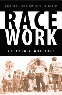 Race Work - Matthew C. Whitaker