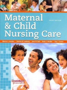 Maternal & Child Nursing Care and MyNursingLab with Pearson eText Student Access Code Card (3rd Edition) - Marcia L. London, Patricia W. Ladewig, Jane W. Ball