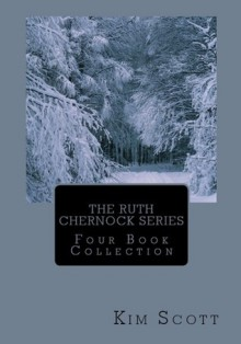 The Ruth Chernock Series: Four Book Collection - Kim Scott