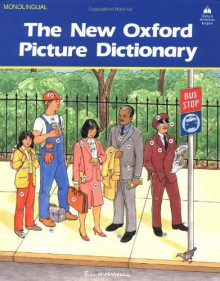 The New Oxford Picture Dictionary (Monolingual English Edition) - E. C. Parnwell