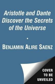 Aristotle and Dante Discover the Secrets of the Universe (Audio) - Benjamin Alire Sáenz, Lin-Manuel Miranda
