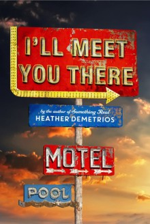 I'll Meet You There - Heather Demetrios
