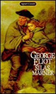 Silas Marner - George Eliot, Walter Allen