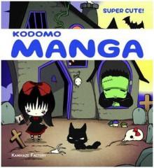 Kodomo Manga: Super Cute! - Kamikaze Factory Studio
