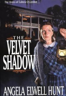 The Velvet Shadow - Angela Elwell Hunt