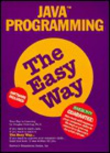 Java Programming the Easy Way [With CDROM] - Douglas Downing