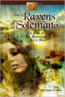 The Ravens of Solemano or The Order of the Mysterious Men in Black - Eden Unger Bowditch