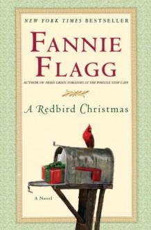 A Redbird Christmas - Fannie Flagg