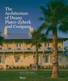 The Architecture of Duany Plater-Zyberk and Company - Joanna Lombard, Beth Dunlop